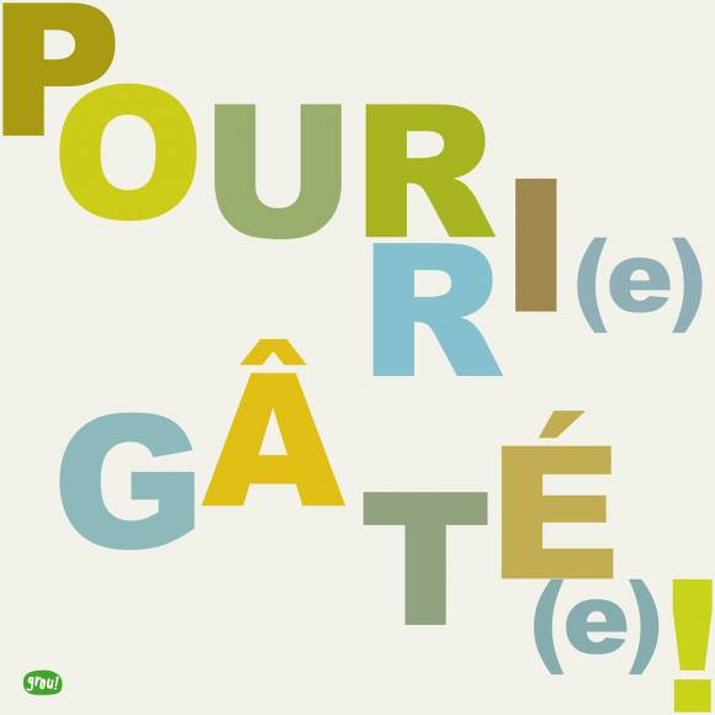 Carte GROU N°24 - Pourri(e) gate(e)