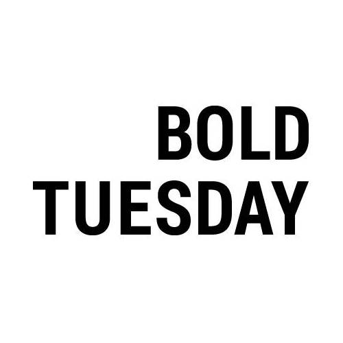 Bold Tuesday